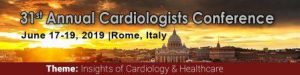 31st Annual Cardiologists Conference during June 17-19, 2019 at Rome, Italy
