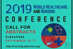 2019 World Healthcare and Nursing Conference on 10-11 September 2019 in Singapore. Theme: Healthcare and Nursing; A Major Challenge Across the Globe.